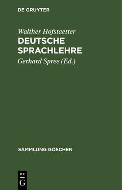 Deutsche Sprachlehre von Hofstaetter,  Walther, Spree,  Gerhard