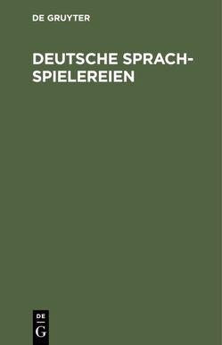 Deutsche Sprachspielereien von Weiß,  Hans