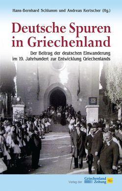 Deutsche Spuren in Griechenland von Kertscher,  Andreas, Schlumm,  Hans-Bernhard