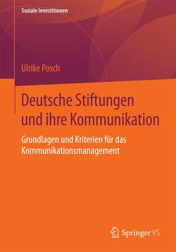 Deutsche Stiftungen und ihre Kommunikation von Posch,  Ulrike