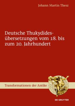 Deutsche Thukydidesübersetzungen vom 18. bis zum 20. Jahrhundert von Thesz,  Johann Martin