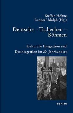 Deutsche – Tschechen – Böhmen von Höhne,  Steffen, Stašková,  Alice, Udolph,  Ludger