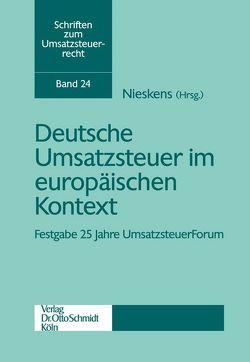 Deutsche Umsatzsteuer im europäischen Kontext von Nieskens,  Hans