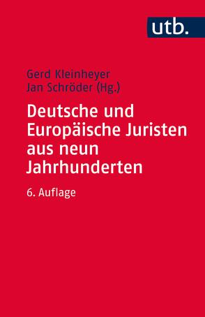 Deutsche und Europäische Juristen aus neun Jahrhunderten von Kleinheyer,  Gerd, Schröder,  Jan