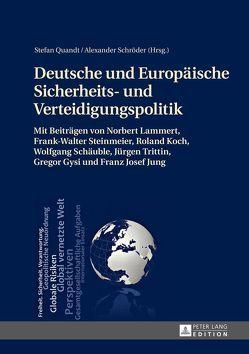 Deutsche und Europäische Sicherheits- und Verteidigungspolitik von Quandt,  Stefan, Schröder,  Alexander