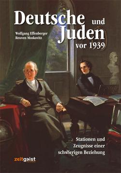 Deutsche und Juden vor 1939 von Effenberger,  Wolfgang, Moskovitz,  Reuven