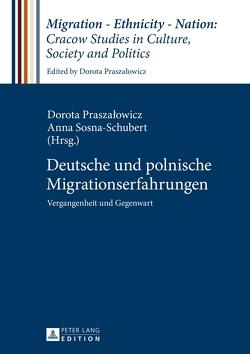 Deutsche und polnische Migrationserfahrungen von Praszalowicz,  Dorota, Sosna-Schubert,  Anna