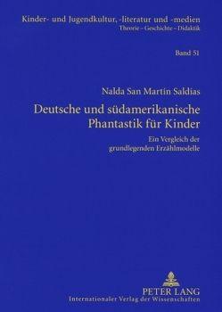 Deutsche und südamerikanische Phantastik für Kinder von San Martín Saldías,  Nalda