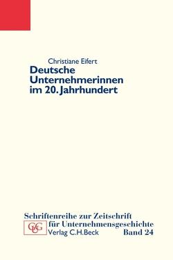 Deutsche Unternehmerinnen im 20. Jahrhundert von Eifert,  Christiane