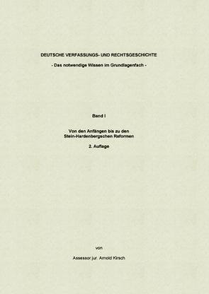 Deutsche Verfassungs- und Rechtsgeschichte Band I von Kirsch,  Arnold