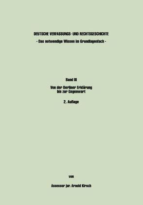 Deutsche Verfassungs- und Rechtsgeschichte. Band III – Das notwendige Wissen im Grundlagenfach von Kirsch,  Arnold
