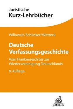 Deutsche Verfassungsgeschichte von Schlinker,  Steffen, Willoweit,  Dietmar, Wittreck,  Fabian