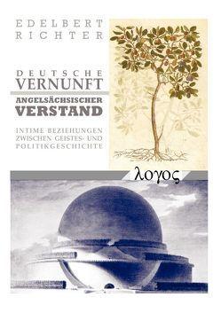 DEUTSCHE VERNUNFT – ANGELSÄCHSISCHER VERSTAND von Richter,  Edelbert