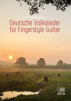 Deutsche Volkslieder für Fingerstyle Guitar von Bögershausen,  Ulli