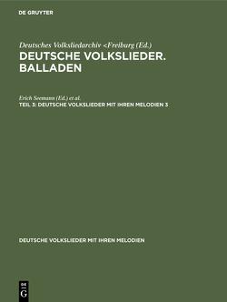 Deutsche Volkslieder mit ihren Melodien von Deutsches Volksliedarchiv Freiburg,  Breisgau, Meier,  John, Seemann,  Erich