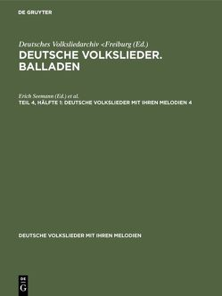 Deutsche Volkslieder. Balladen / Deutsche Volkslieder. Balladen. Teil 4, Hälfte 1 von Seemann,  Erich, Wiora,  Walter