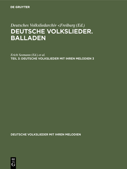 Deutsche Volkslieder. Balladen / Deutsche Volkslieder mit ihren Melodien von Deutsches Volksliedarchiv Freiburg,  Breisgau, Meier,  John, Seemann,  Erich