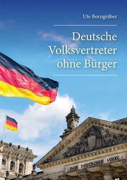 Deutsche Volksvertreter ohne Bürger von Borngräber,  Ute
