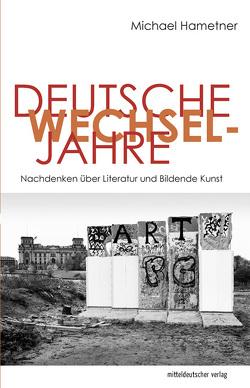 Deutsche Wechseljahre von Hametner,  Michael