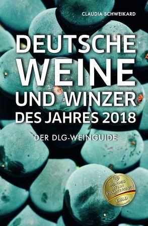 Deutsche Weine und Winzer des Jahres 2018 von Schweikard,  Claudia