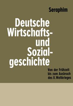 Deutsche Wirtschafts- und Sozialgeschichte von Seraphim,  Peter-Heinz