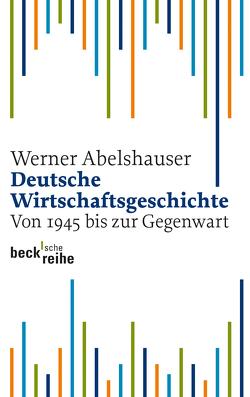 Deutsche Wirtschaftsgeschichte von Abelshauser,  Werner