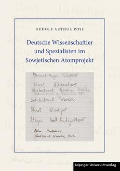 Deutsche Wissenschaftler und Spezialisten im Sowjetischen Atomprojekt von Pose,  Rudolf Arthur