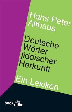Deutsche Wörter jiddischer Herkunft von Althaus,  Hans Peter
