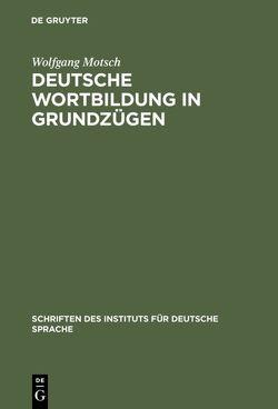Deutsche Wortbildung in Grundzügen von Motsch,  Wolfgang