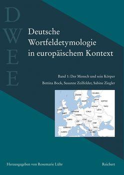 Deutsche Wortfeldetymologie in europäischem Kontext (DWEE) von Bock,  Bettina, Lühr,  Rosemarie, Zeilfelder,  Susanne, Ziegler,  Sabine