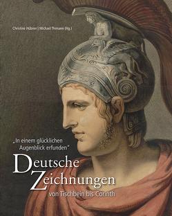 Deutsche Zeichnungen von Tischbein bis Corinth von Hübner,  Christine, Thimann,  Michael