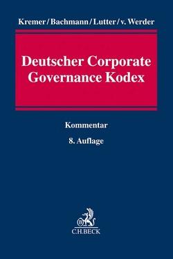 Deutscher Corporate Governance Kodex von Bachmann,  Gregor, Kremer,  Thomas, Lutter,  Marcus, Ringleb,  Henrik-Michael, Werder,  Axel von