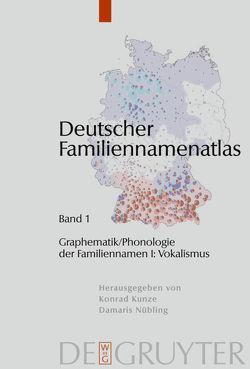 Deutscher Familiennamenatlas / Graphematik/Phonologie der Familiennamen I von Bochenek,  Christian, Dräger,  Kathrin