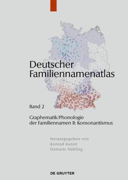 Deutscher Familiennamenatlas / Graphematik/Phonologie der Familiennamen II von Dammel,  Antje, Dräger,  Kathrin, Heuser,  Rita, Schmuck,  Mirjam