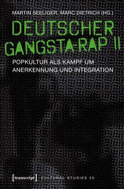 Deutscher Gangsta-Rap II von Dietrich,  Marc, Seeliger,  Martin