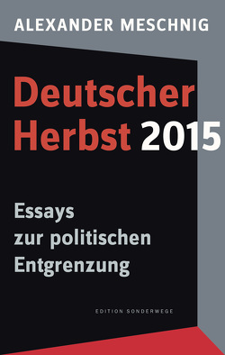 Deutscher Herbst 2015 von Meschnig,  Alexander