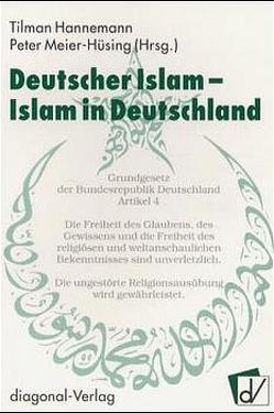 Deutscher Islam – Islam in Deutschland von Beck,  Marieluise, Hannemann,  Tilman, Meier-Hüsing,  Peter