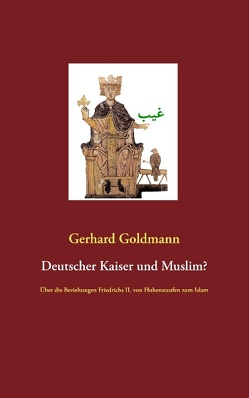 Deutscher Kaiser und Muslim? von Goldmann,  Gerhard