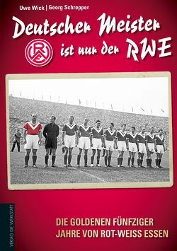 Deutscher Meister ist nur der RWE von Schrepper,  Georg, Wick,  Uwe