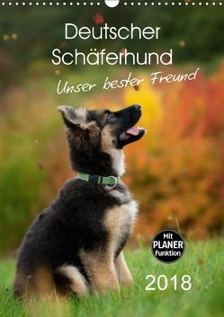 Deutscher Schäferhund – unser bester Freund (Wandkalender 2018 DIN A3 hoch) von Schiller,  Petra
