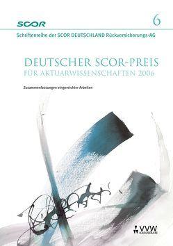 Deutscher SCOR-Preis für Aktuarwissenschaften 2006 von Zietsch,  Dietmar
