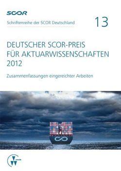 Deutscher SCOR-Preis für Aktuarwissenschaften 2012 von Zietsch,  Dietmar