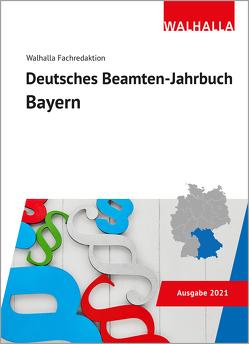 Deutsches Beamten-Jahrbuch Bayern 2021 von Walhalla Fachredaktion