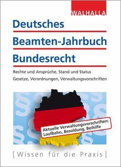 Deutsches Beamten-Jahrbuch Bundesrecht Jahresband 2018 von Walhalla Fachredaktion