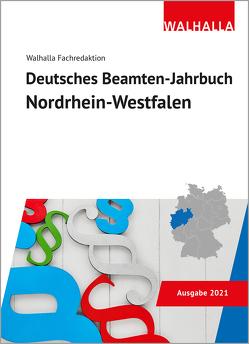 Deutsches Beamten-Jahrbuch Nordrhein-Westfalen 2021 von Walhalla Fachredaktion