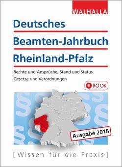 Deutsches Beamten-Jahrbuch Rheinland-Pfalz Jahresband 2018 von Walhalla Fachredaktion