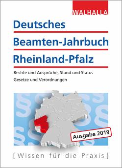 Deutsches Beamten-Jahrbuch Rheinland-Pfalz Jahresband 2019 von Walhalla Fachredaktion
