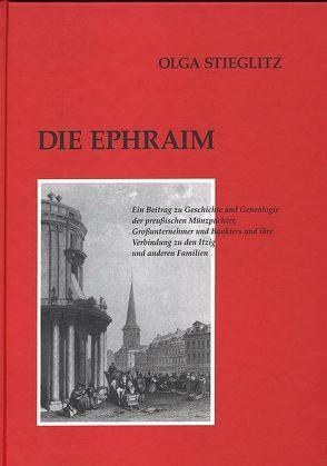 Deutsches Familienarchiv. Ein genealogisches Sammelwerk / Die Ephraim von Friederichs,  Heinz F, Gessner,  Gerhard, Stieglitz,  Olga