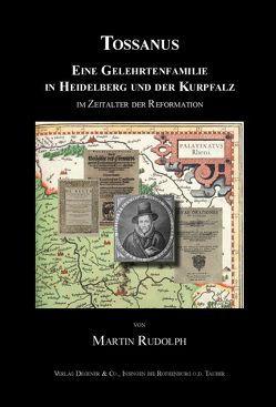 Deutsches Familienarchiv. Ein genealogisches Sammelwerk / Die Familie Tossanus. von Rudolph,  Martin
