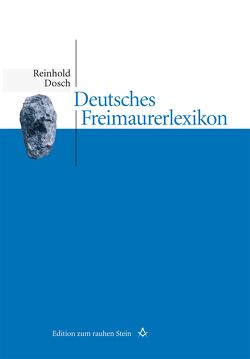 Deutsches Freimaurerlexikon von Dosch,  Reinhold